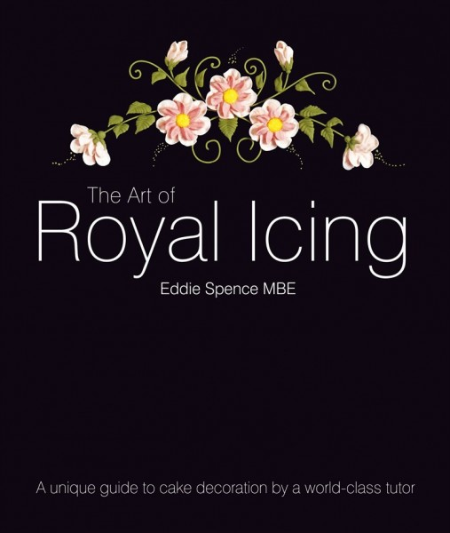 Eddie Spence MBE - The Art of Royal Icing